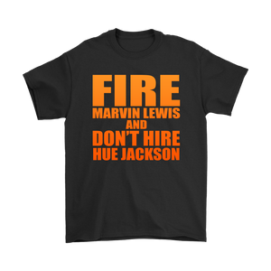 Fire Marvin Lewis And Dont Hire Hue Jackson T-shirt