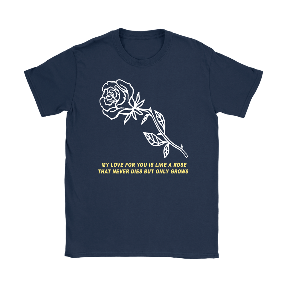My Love For You Is Like A Rose T-shirt