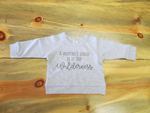 A Woman's Place is in the Wilderness Pullover