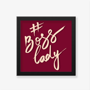 #Boss Lady Art Frame