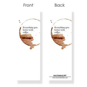 Everything Gets Better With Coffee Bookmark - Nautankishaala