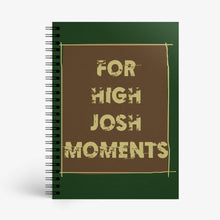 Load image into Gallery viewer, For High Josh Moments Notebook - Nautankishaala