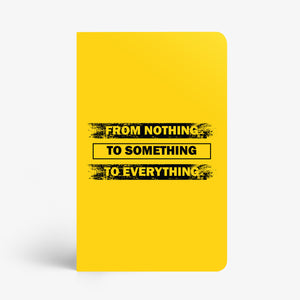 Nothing Something Everything Notebook - Nautankishaala
