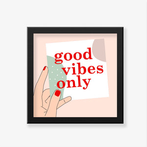 Good Vibes Only Art Frame