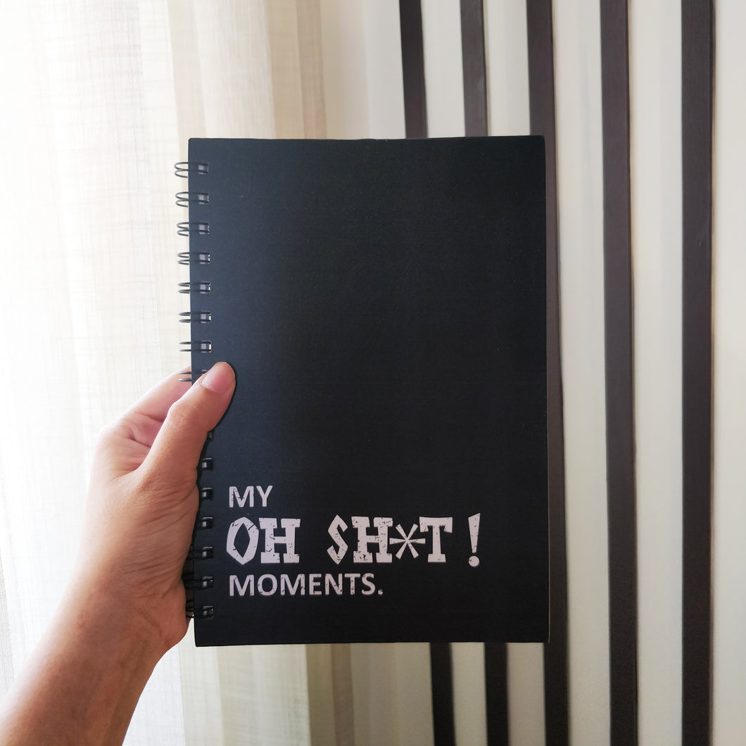 My oh! Shit Moments Notebook
