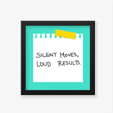 Load image into Gallery viewer, Silent Moves Loud Results Art Frame