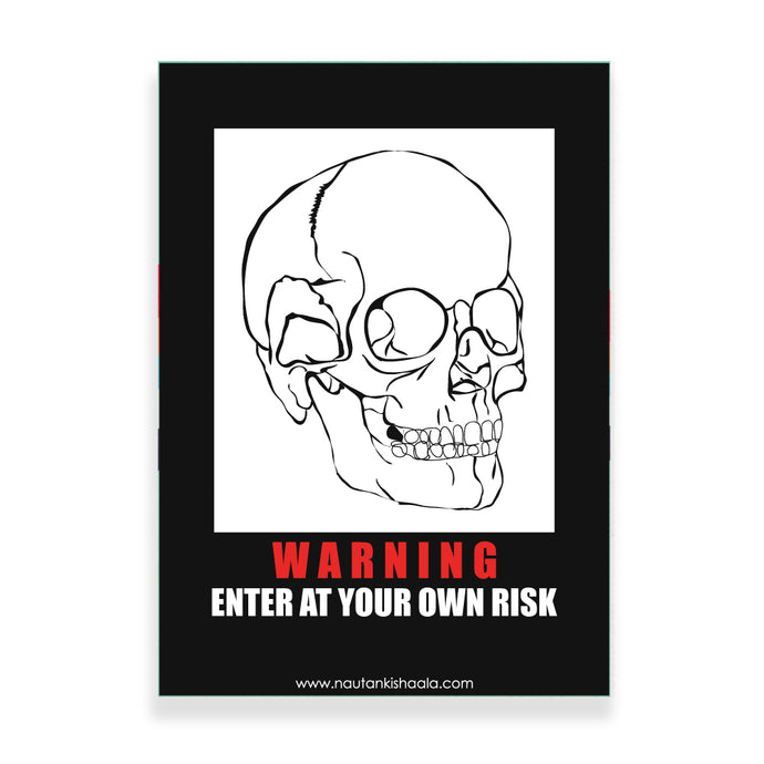 Nautankishaala - Warning Enter At Your Own Risk Poster/Art Print - Quirky Designer Stationery
