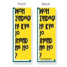 Load image into Gallery viewer, Woh Zindagi Hi Kya Jo Jhand Na Ho Bookmark - Nautankishaala