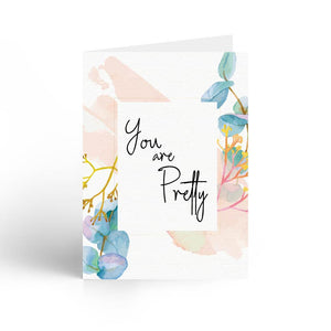 You Are Pretty Greeting Card With Envelope - Nautankishaala