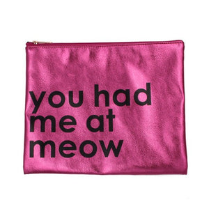 You Had Me At Meow Pouch