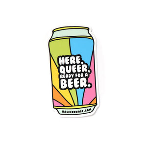 Here, Queer, Ready for a Beer Sticker