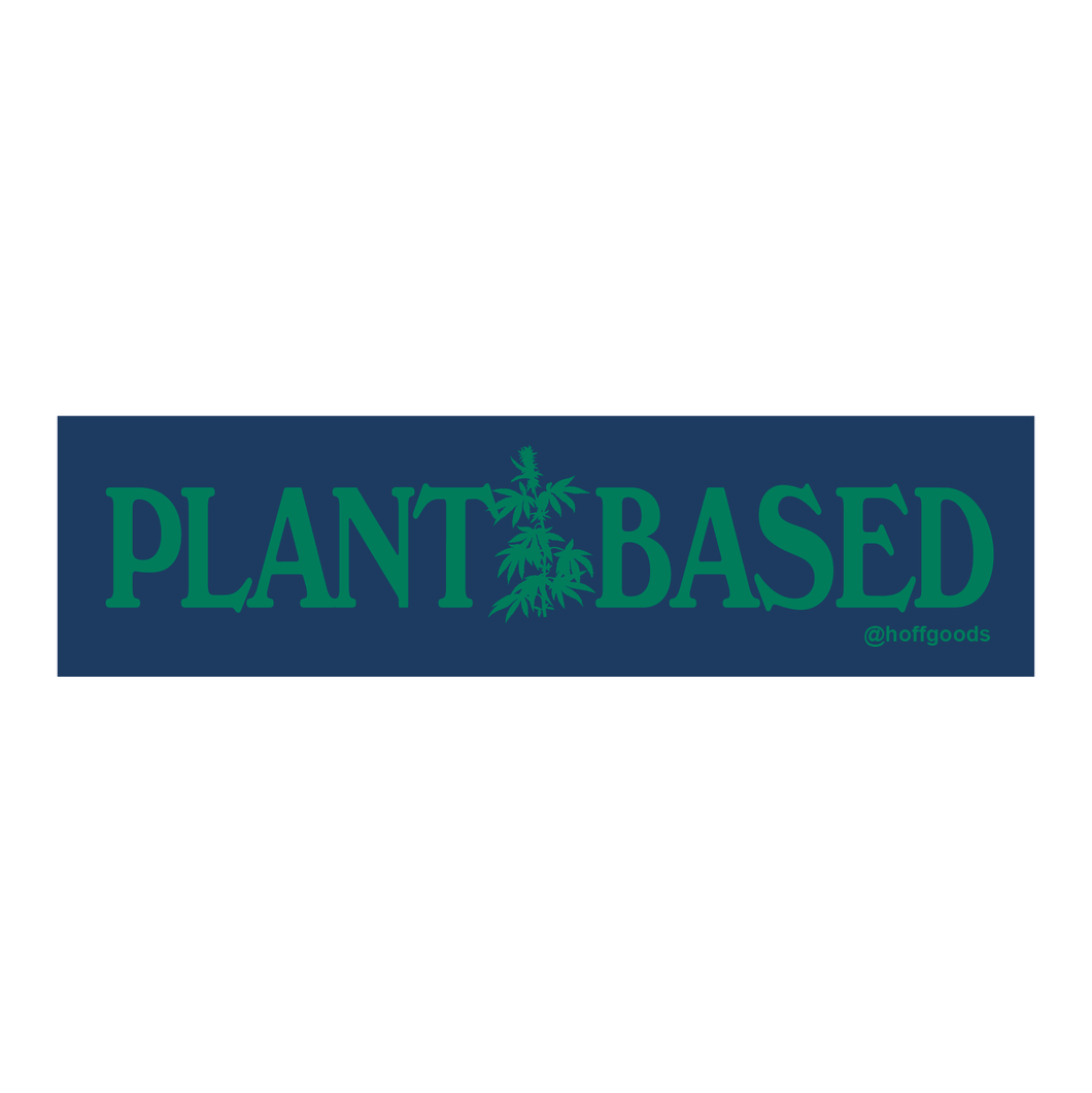 Plant Based Bumper Sticker