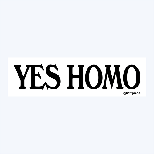 Yes Homo Bumper Sticker