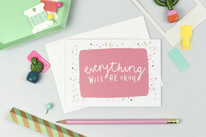"""everything will be okay "" Card"