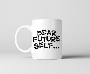DEAR FUTURE SELF MUG