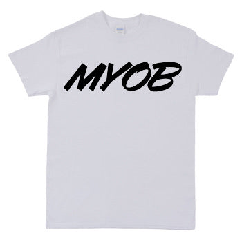 MYOB Mind Your Own Business Tee