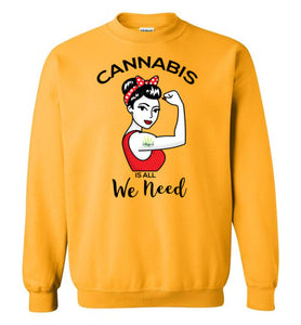 Cannabis is all We Need Unisex Crew Sweatshirt
