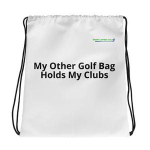 """My Other Golf Bag"" Drawstring Bag"
