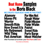 Boris Black Custom Boat Names