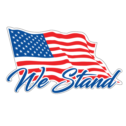 We Stand American Flag Sizes 3inch - 48inch