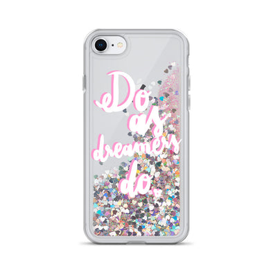 Do as Dreamer's Do- Glitter Iphone Case