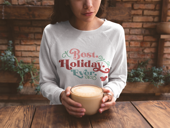 Best. Holiday. Ever. Crewneck Sweater