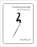 Gathering the Self: Poems of the Heart