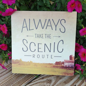 """Always Take The Scenic Route"" Box Sign 8"" x 8"""