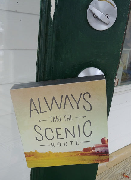 ''Always Take The Scenic Route'' Box Sign 8'' x 8''