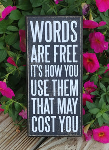"""Words Are Free..."" Box Sign 7.5"" x 3.5"""