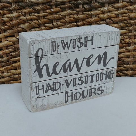 """Heaven Had Visiting Hours"" Mini Box Sign"