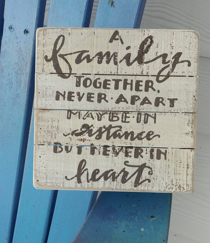 """A Family Together Never Apart"" Box Sign 7"" x 7"""