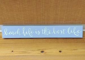 """Beach Life Is The Best Life"" Box Sign 4.5"" x 30"""