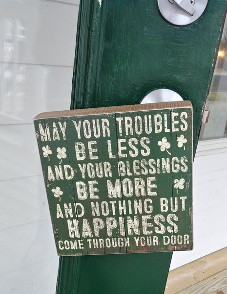 ''May Your Troubles Be Less'' Box Sign 8'' x 8''
