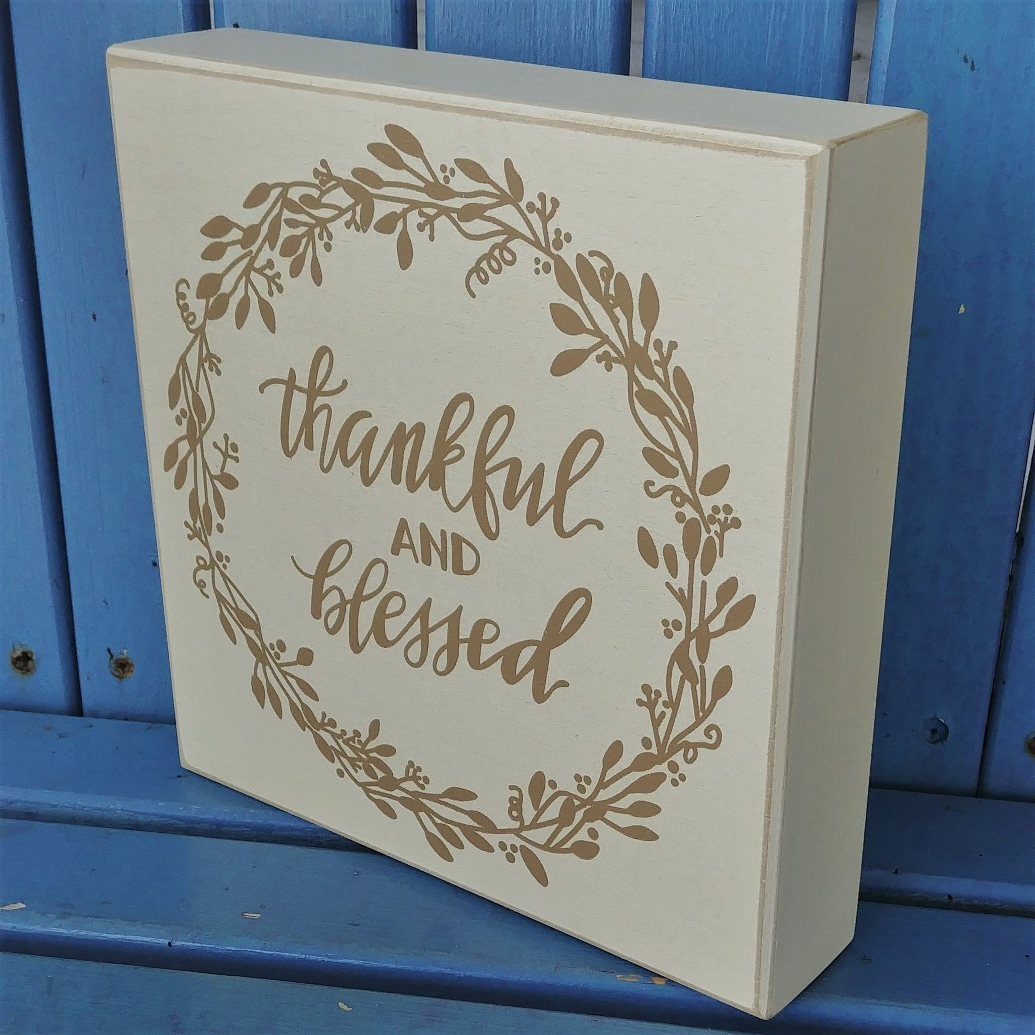 """Thankful And Blessed"" Box Sign 8"" x 8"""