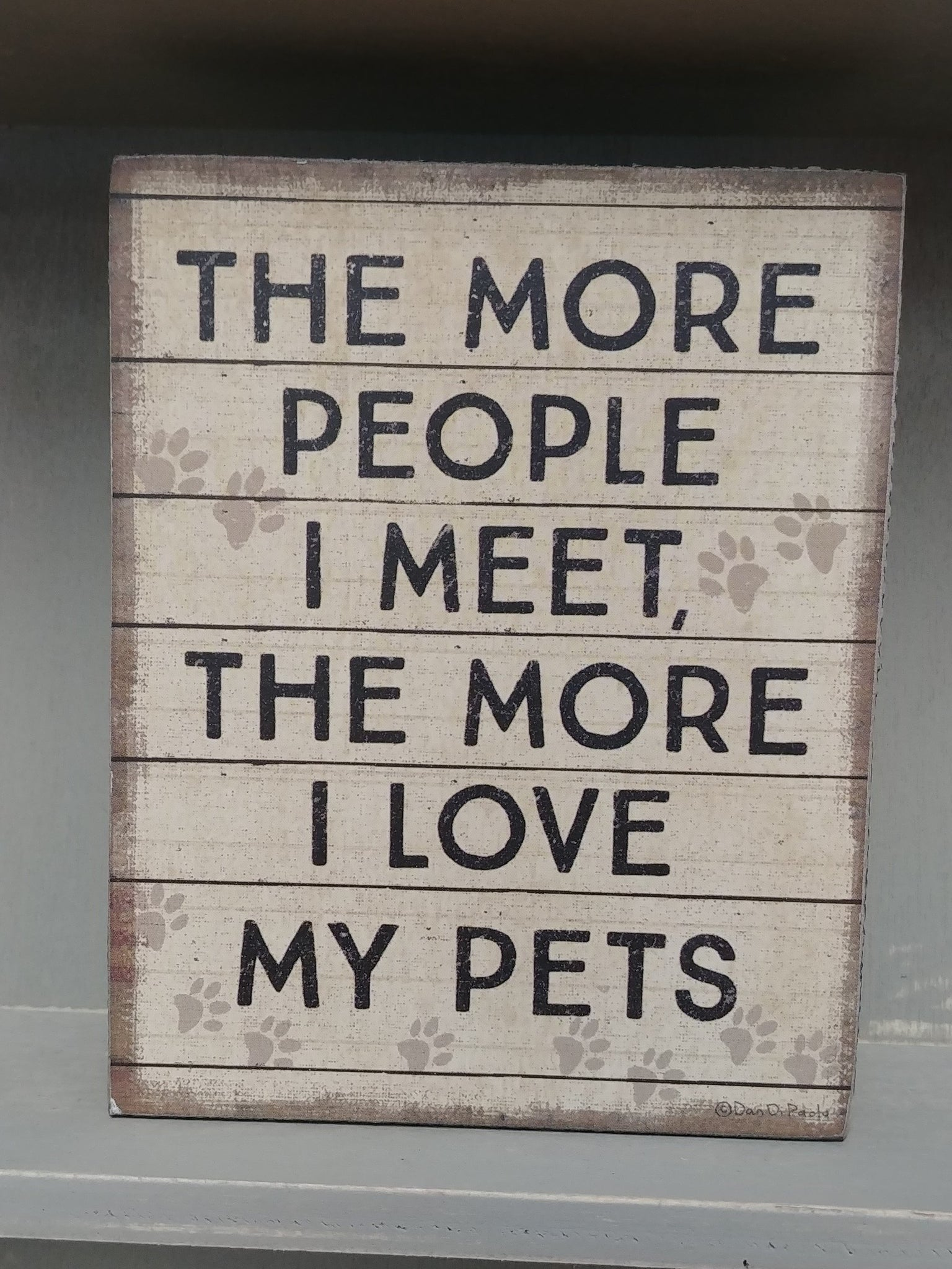 """...The More I Love My Pets"" Box Sign 5"" x 4"""