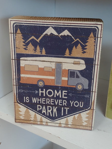 """Home Is Wherever You Park It"" Box Sign 8"" x 6"""