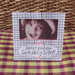 """Every Picture Has A Story"" Picture Frame"