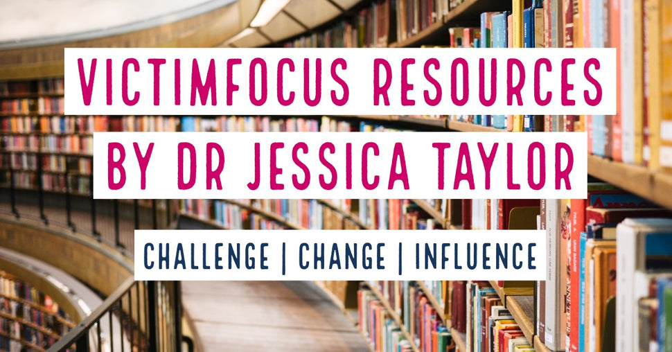 Victimfocus resources by Dr Jessica Taylor