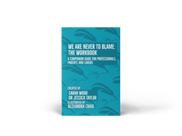 We are NEVER to blame: The Workbook