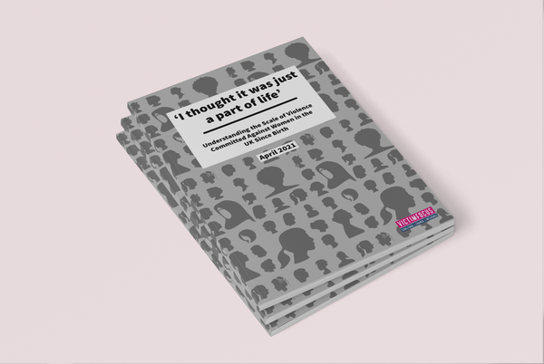 PRE-ORDER study report: 'I thought it was just a part of life' - Understanding the Scale of Violence Committed in the UK Against Women Since Birth - print format