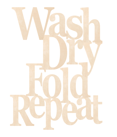 Wash, Dry, Fold, Repeat