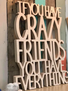 If you have Crazy Friends, you have EVERYTHING