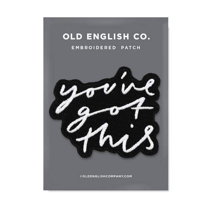 Load image into Gallery viewer, Old English Company - You've Got This Embroidered Patch