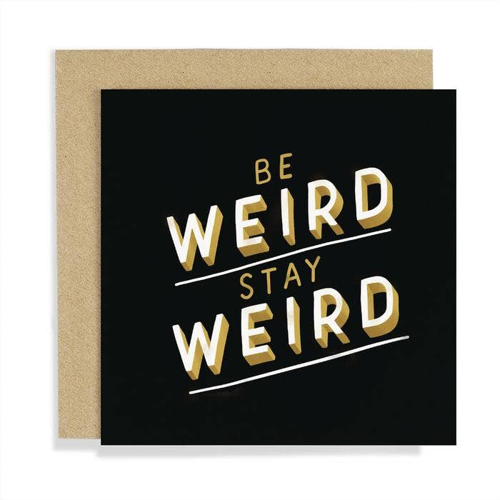 Old English Company - Be Weird Stay Weird Type Card