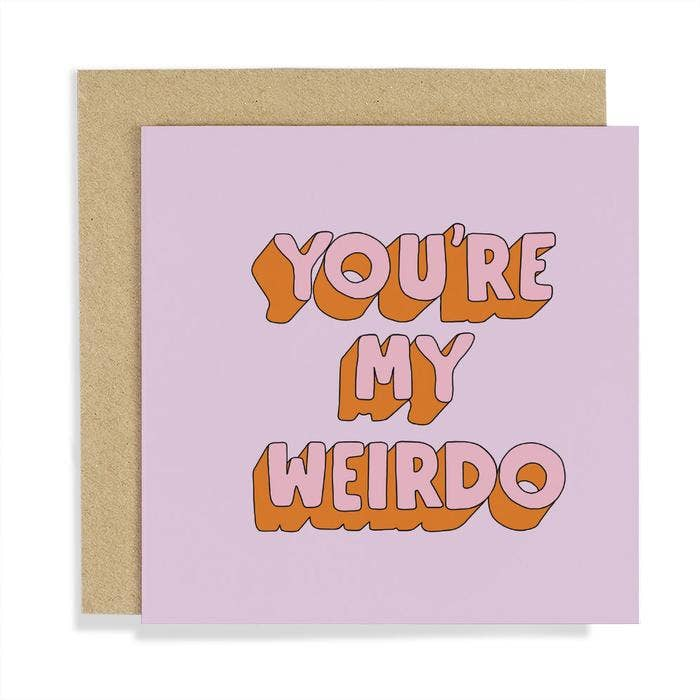 Load image into Gallery viewer, Old English Company - You're My Weirdo Type Card
