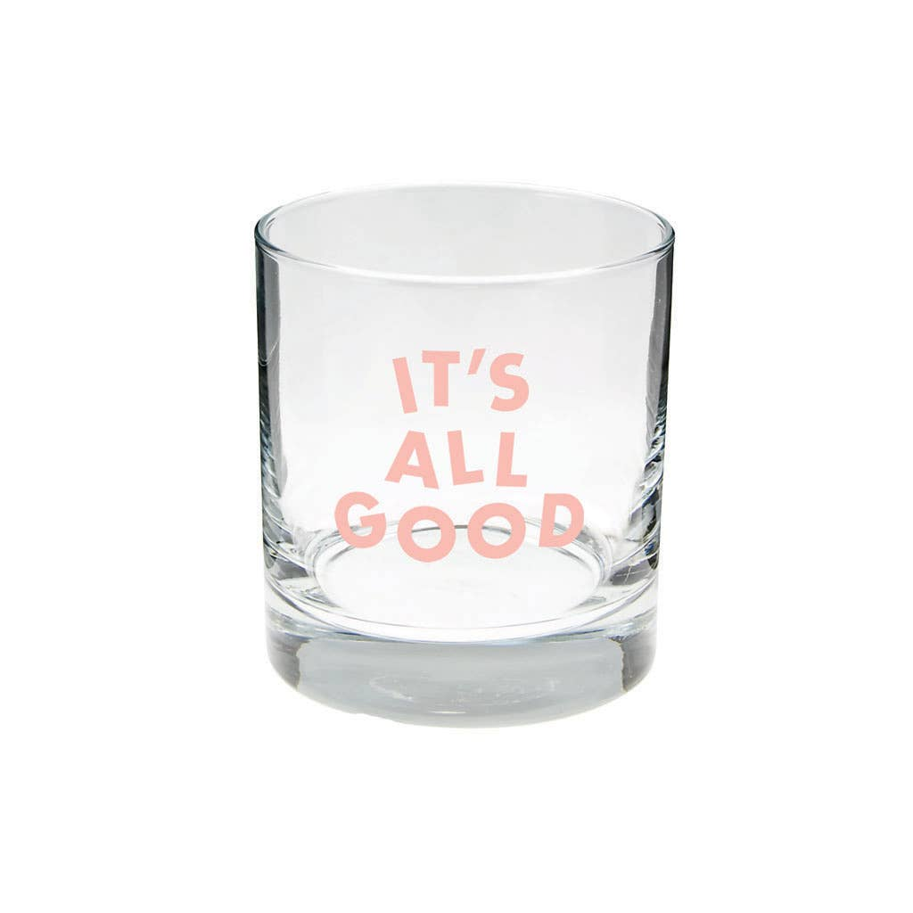 It's All Good Rocks Glass
