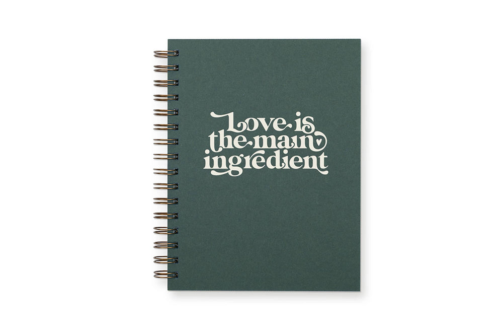 Love Is The Main Ingredient Recipe Cookbook -Forest Green