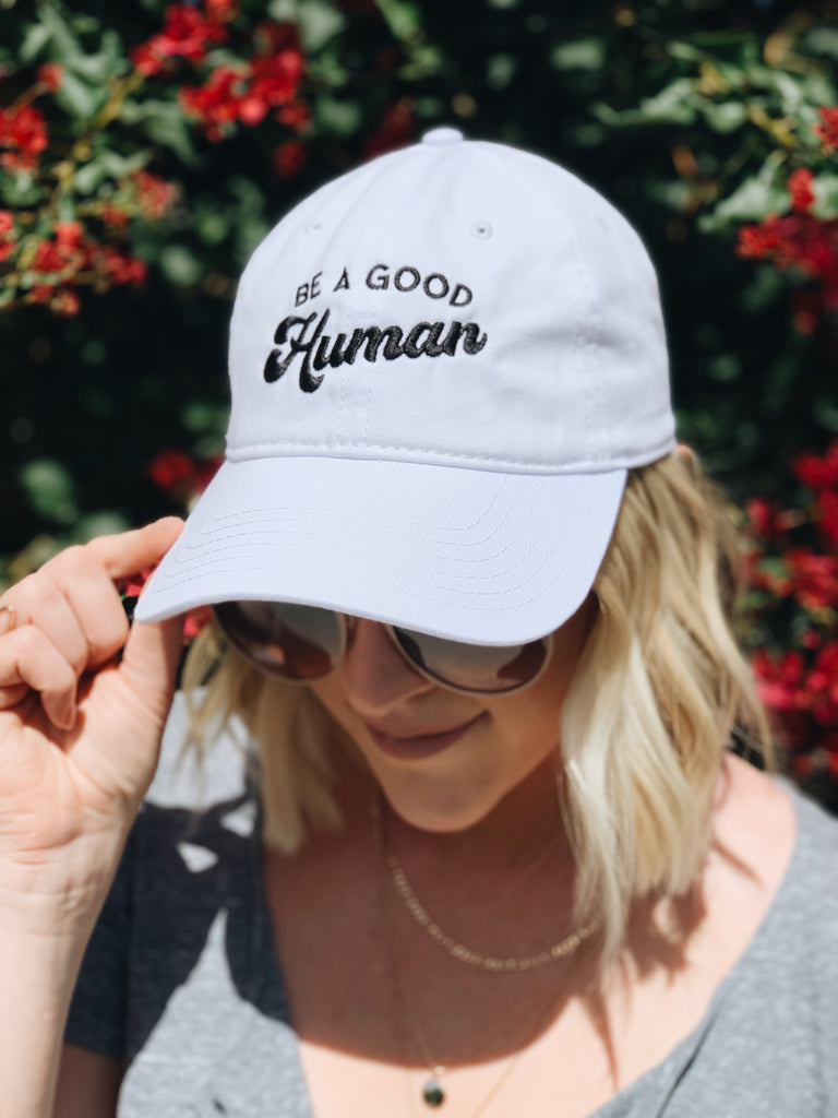 Be a Good Human hat