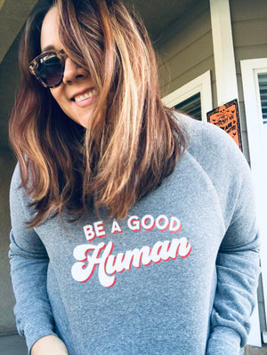 Load image into Gallery viewer, Be a good Human crew sweatshirt